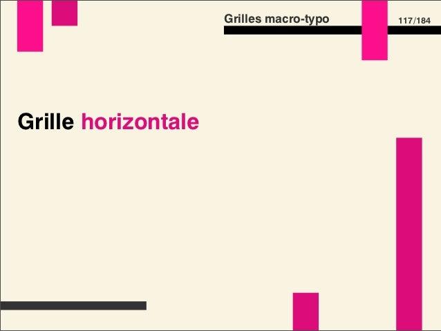 Grilles macro-typo   135 /184Préprocesseurs CSS •Variables •Calculs •Fonctions •Héritage •Imbrications
