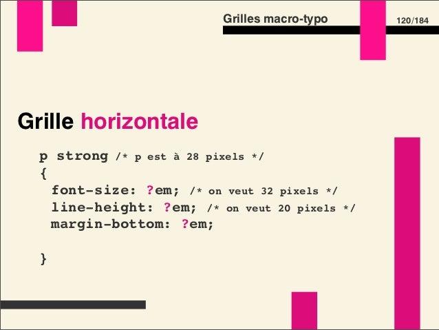 Grilles macro-typo   138 /184Préprocesseurs CSS – Mixins réécrits • font-size • padding-top / margin-top • padding-bottom ...
