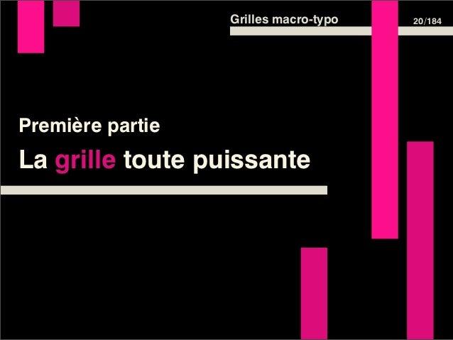 Grilles macro-typo   20 /184Première partieLa grille toute puissante