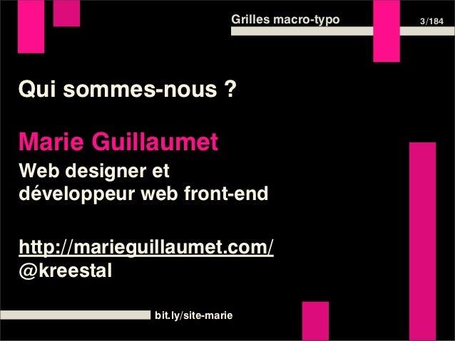 Grilles macro-typo   3 /184Qui sommes-nous ?Marie GuillaumetWeb designer etdéveloppeur web front-endhttp://marieguillaumet...