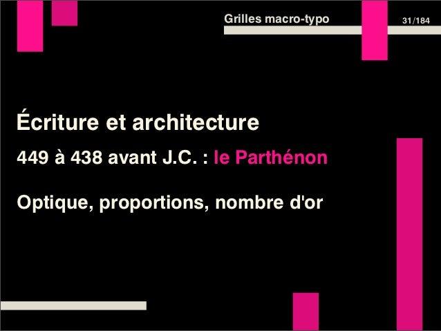 Grilles macro-typo   31 /184Écriture et architecture449 à 438 avant J.C. : le ParthénonOptique, proportions, nombre dor