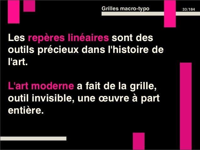 Grilles macro-typo   33 /184Les repères linéaires sont desoutils précieux dans lhistoire delart.Lart moderne a fait de la ...