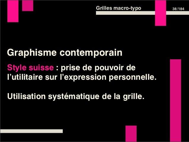 Grilles macro-typo   38 /184Graphisme contemporainStyle suisse : prise de pouvoir del'utilitaire sur l'expression personne...