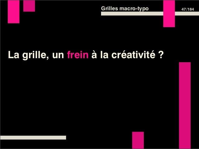 Grilles macro-typo   47 /184La grille, un frein à la créativité ?