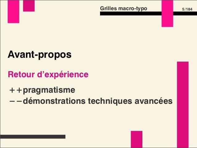 Grilles macro-typo   5 /184Avant-proposRetour d'expérience++pragmatisme−−démonstrations techniques avancées