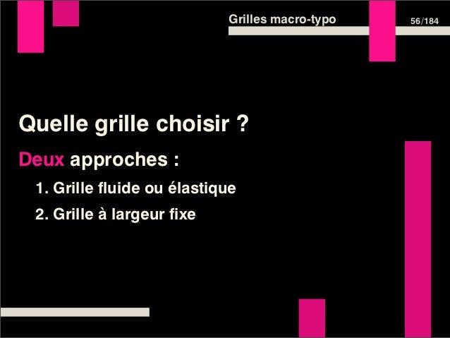 Grilles macro-typo   58 /184Définir sa grilleGrille verticale •largeur de page •largeur de gouttière •largeur de colonne •...
