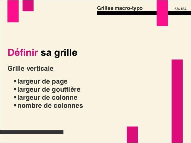 Grilles macro-typo   60 /184Définir sa grilleGrille verticale         Grille horizontale •largeur de page         •corps d...