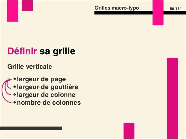 Grilles macro-typo   61 /184Définir sa grilleGrille verticale         Grille horizontale •largeur de page         •corps d...