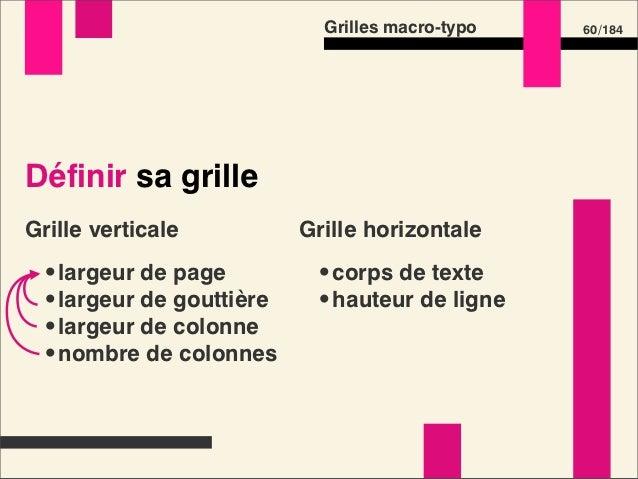 Grilles macro-typo   62 /184Définir sa grilleGrille verticale         Grille horizontale •largeur de page         •corps d...