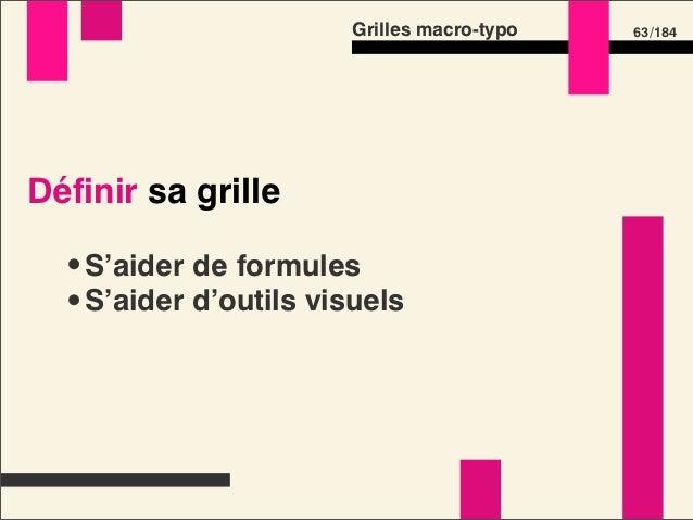 Grilles macro-typo   65 /184Définir sa grille : choisir  •Grille verticale en unités absolues  •Grille horizontale en unit...