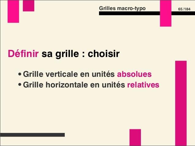 Grilles macro-typo   67 /184Et pour le RWD ? •Écrans larges : tailles maîtrisées •Écrans mobiles : pas d'espace à perdre