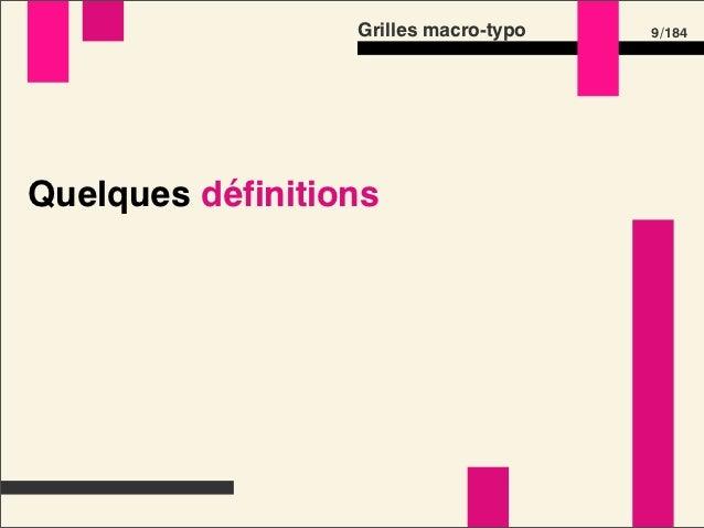 Grilles macro-typo   9 /184Quelques définitions