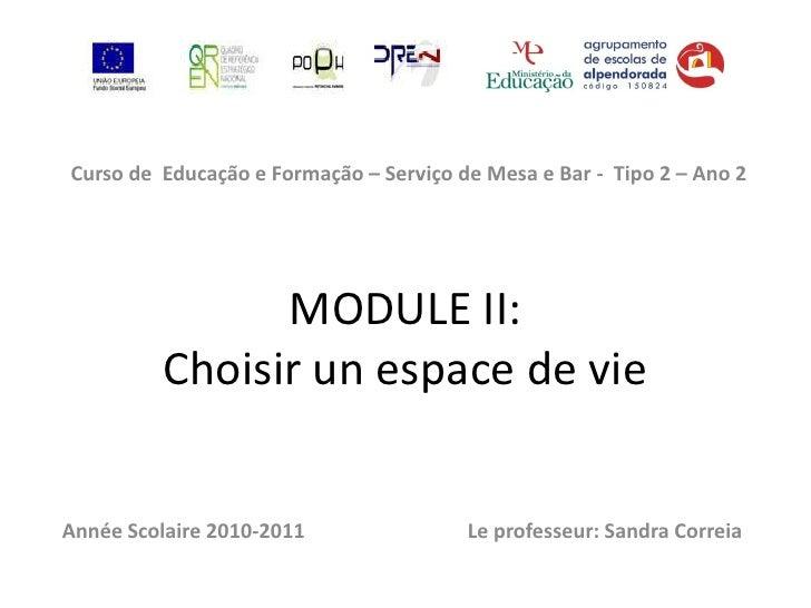 Curso de Educação e Formação – Serviço de Mesa e Bar - Tipo 2 – Ano 2                MODULE II:          Choisir un espace...