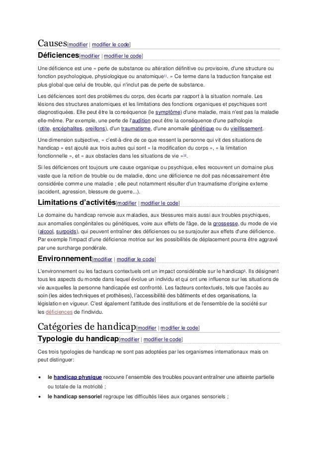 Causes[modifier | modifier le code] Déficiences[modifier | modifier le code] Une déficience est une « perte de substance o...