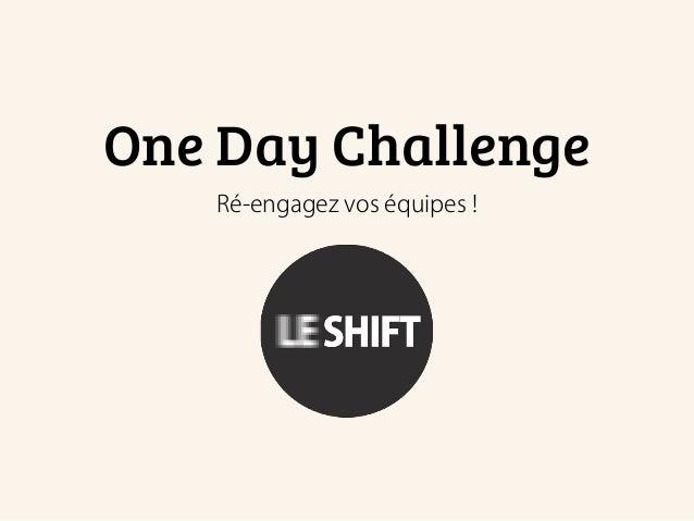 One Day Challenge Ré-engagez vos équipes !
