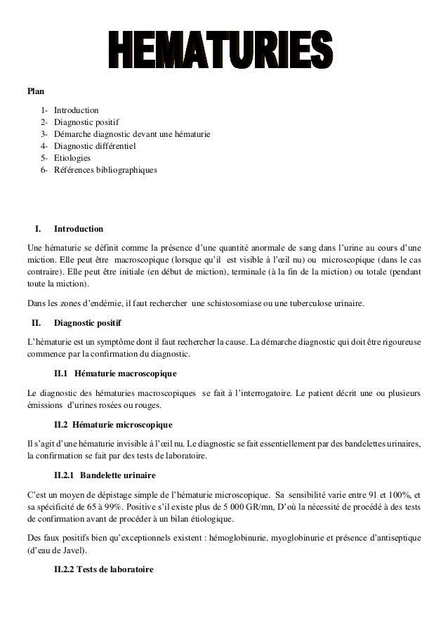 Plan 1- Introduction 2- Diagnostic positif 3- Démarche diagnostic devant une hématurie 4- Diagnostic différentiel 5- Etiol...