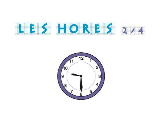 LES HORES 2/4