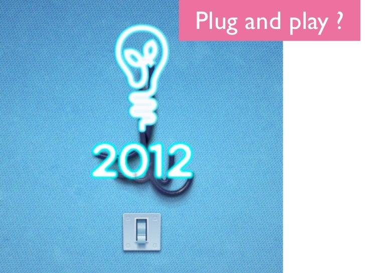 Plug and play ?