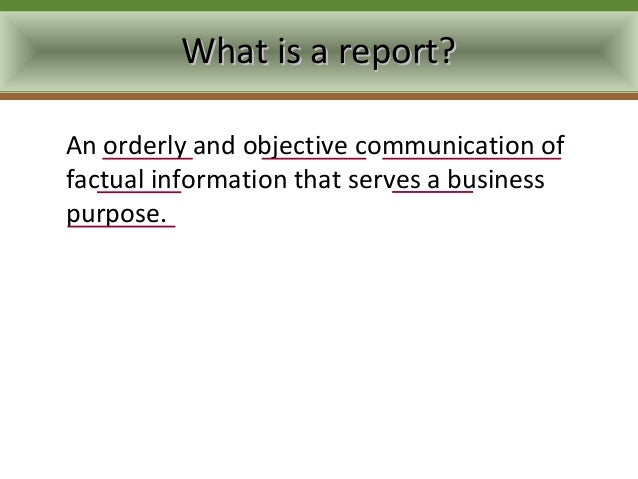 report writing for business lesikar The main purpose of writing a report is to present some important information   lesikar and petit defined as a business report is an orderly, objective.