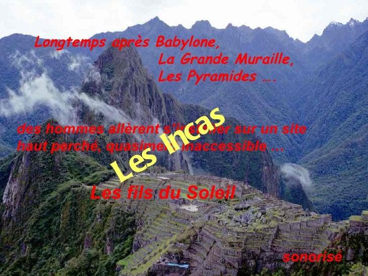 Longtemps après Babylone,                  La Grande Muraille,                  Les Pyramides ….                       a s...