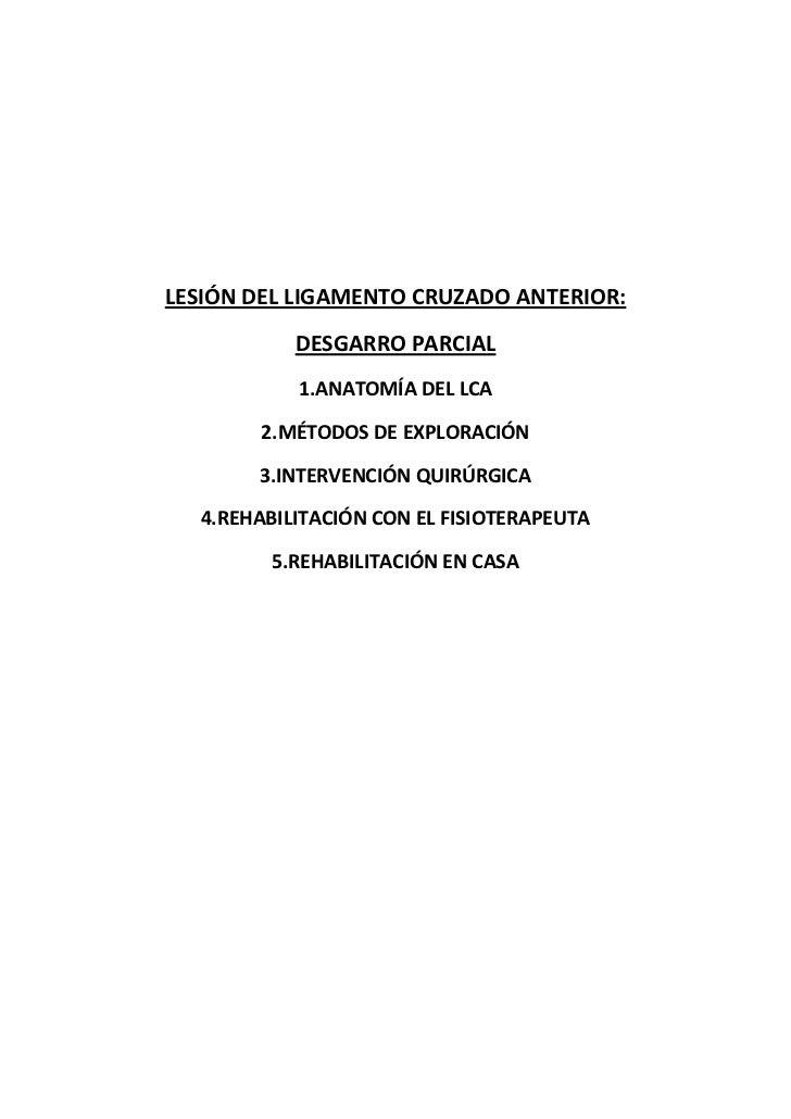 LESIÓN DEL LIGAMENTO CRUZADO ANTERIOR:           DESGARRO PARCIAL           1.ANATOMÍA DEL LCA       2.MÉTODOS DE EXPLORAC...
