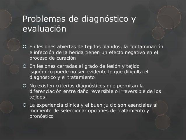 Problemas de diagnóstico yevaluación En lesiones abiertas de tejidos blandos, la contaminación  e infección de la herida ...