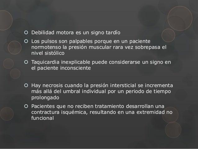  Debilidad motora es un signo tardío Los pulsos son palpables porque en un paciente  normotenso la presión muscular rara...