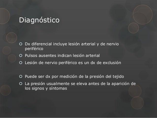 Diagnóstico Dx diferencial incluye lesión arterial y de nervio  periférico Pulsos ausentes indican lesión arterial Lesi...