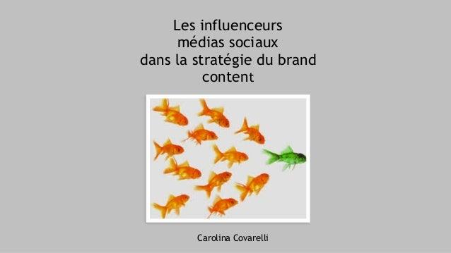 Les influenceurs médias sociaux dans la stratégie du brand content Carolina Covarelli