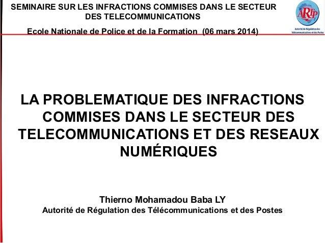 SEMINAIRE SUR LES INFRACTIONS COMMISES DANS LE SECTEUR DES TELECOMMUNICATIONS Ecole Nationale de Police et de la Formation...
