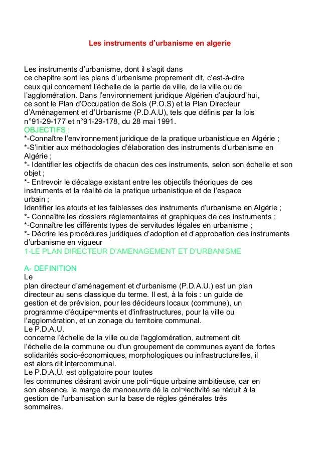 Les instruments d'urbanisme en algerie Les instruments d'urbanisme, dont il s'agit dans ce chapitre sont les plans d'urban...