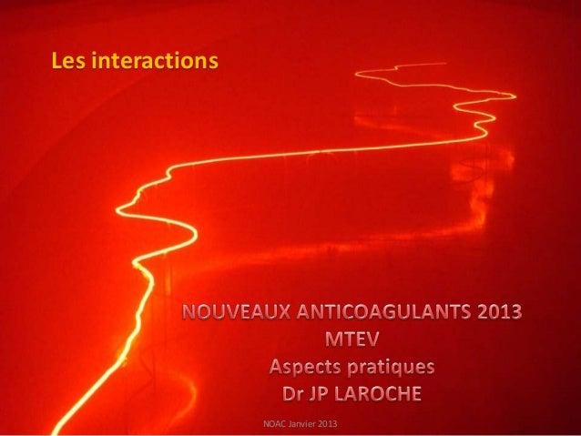 Les interactions                   NOAC Janvier 2013