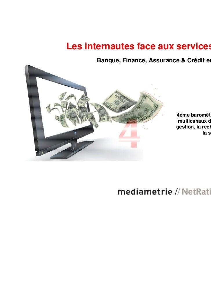 Les internautes face aux services financiers      Banque, Finance, Assurance & Crédit en ligne                            ...