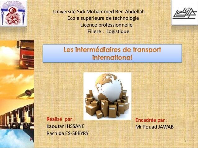 Encadrée par : Mr Fouad JAWAB Réalisé par : Kaoutar IHSSANE Rachida ES-SEBYRY 1 Université Sidi Mohammed Ben Abdellah Ecol...