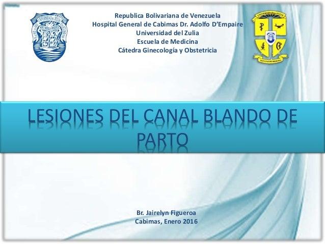 Republica Bolivariana de Venezuela Hospital General de Cabimas Dr. Adolfo D'Empaire Universidad del Zulia Escuela de Medic...