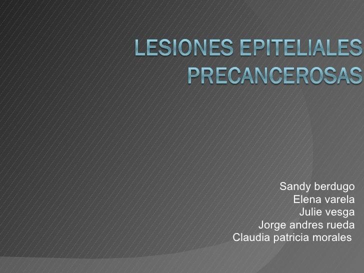 Sandy berdugo Elena varela Julie vesga Jorge andres rueda Claudia patricia morales