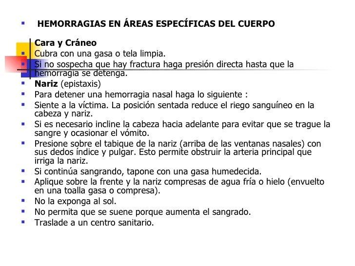 <ul><li> HEMORRAGIAS EN ÁREAS ESPECÍFICAS DEL CUERPO </li></ul><ul><li>Cara y Cráneo   </li></ul><ul><li>Cubra con una ga...