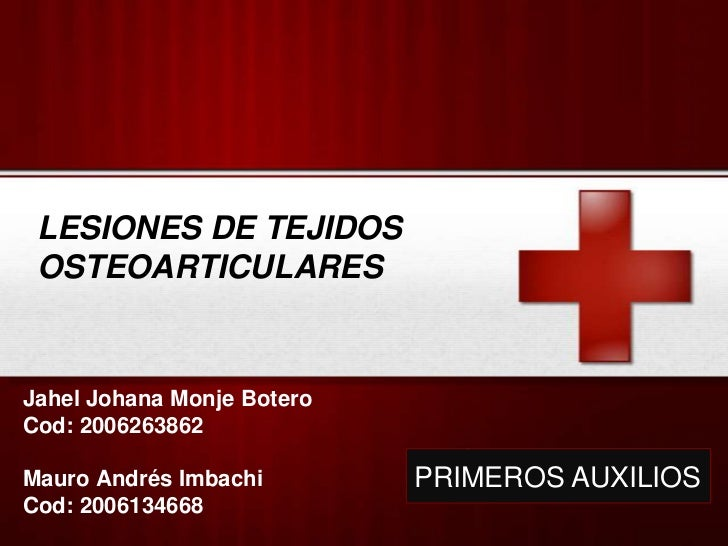 LESIONES DE TEJIDOS  OSTEOARTICULARES   Jahel Johana Monje Botero Cod: 2006263862                             Your Logo   ...