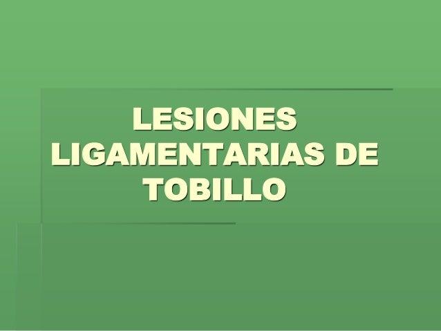 LESIONES LIGAMENTARIAS DE TOBILLO