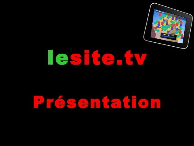 1 lesite.tv Présentation
