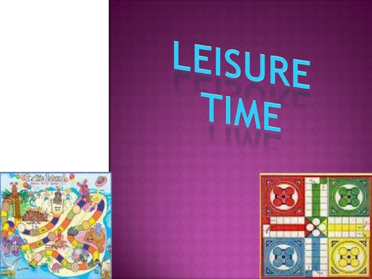 Leisure activities are divided into 2                   parts –2. Modern                             1. Traditional