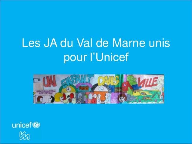 Les JA du Val de Marne unis       pour l'Unicef