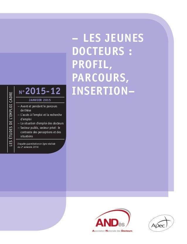–Les jeunes docteurs: profil, parcours, insertion– Après une première enquête qualitative réalisée en 2014, ayant permis...