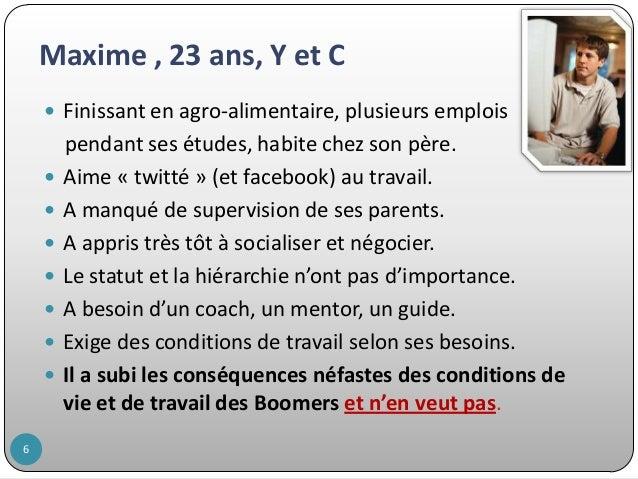 Maxime , 23 ans, Y et C  Finissant en agro-alimentaire, plusieurs emplois         6  pendant ses études, habite ch...