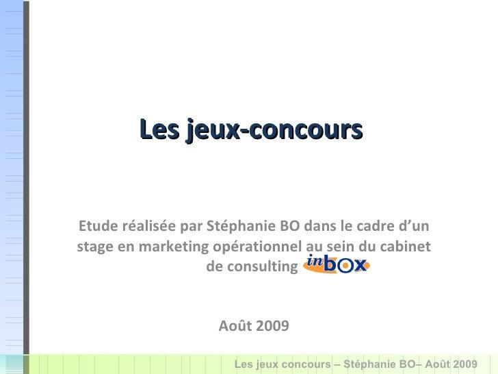 Etude réalisée par Stéphanie BO dans le cadre d'un stage en marketing opérationnel au sein du cabinet de consulting  Août ...