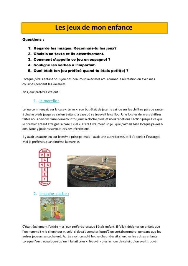 Les jeux de mon enfance Questions : 1. Regarde les images. Reconnais-tu les jeux? 2. Choisis un texte et lis attentivement...