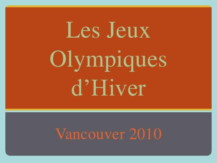 Les Jeux Olympiquesd'Hiver<br />Vancouver 2010<br />