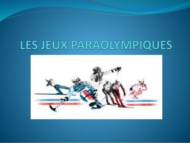 1ere partie: présentation des Jeux Paraolympiques 2eme Partie: présentation des jeux d'été 3eme Partie: présentation des j...