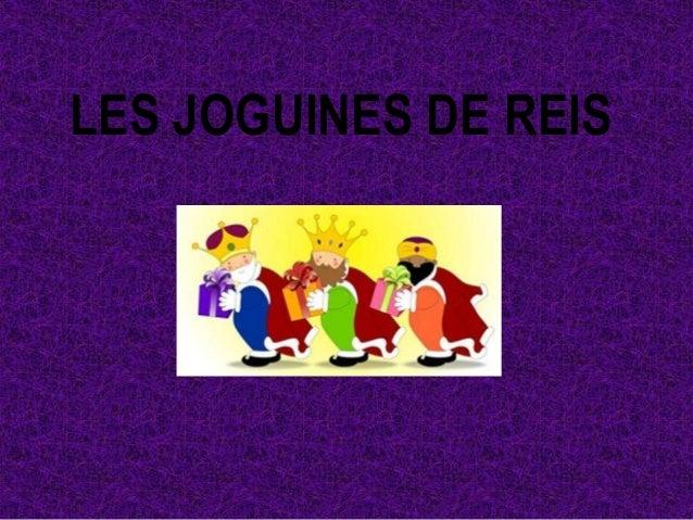 LES JOGUINES DE REIS