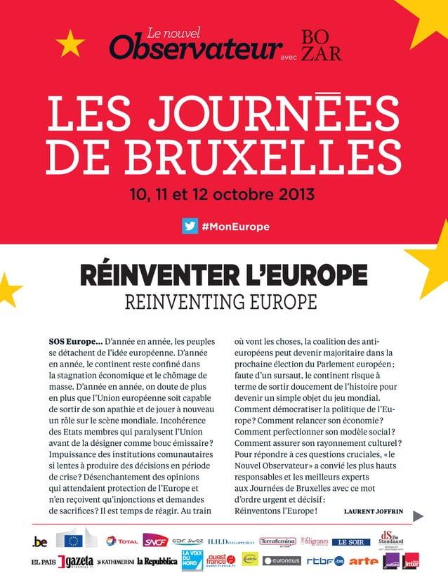RÉINVENTER L'EUROPE REINVENTING EUROPE 10, 11 et 12 octobre 2013 avec LES JOURNEES DE BRUXELLES SOS Europe… D'année en ann...